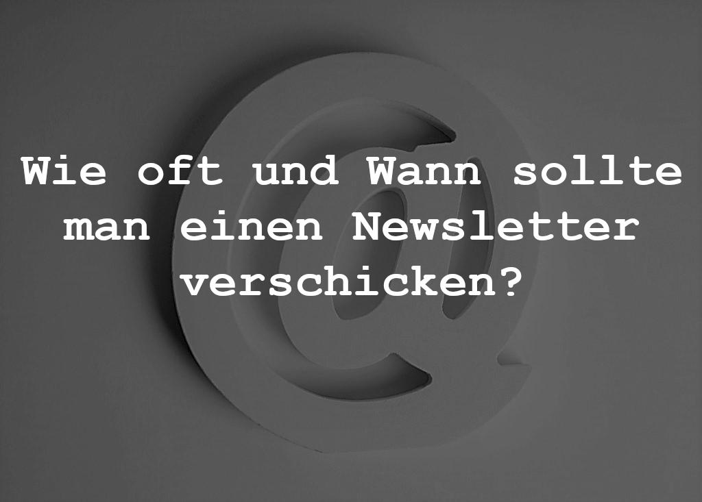 Wie oft und wann sollte man einen Newsletter verschicken?