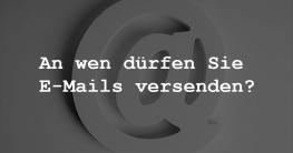 3) An wen dürfen Sie E-Mails versenden?