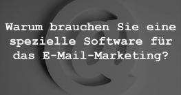 6) Warum brauchen Sie eine spezielle Software für das E-Mail-Marketing?